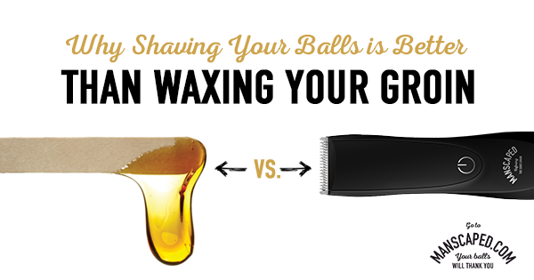 Why Shaving Your Balls Is Better Than Waxing Your Groin