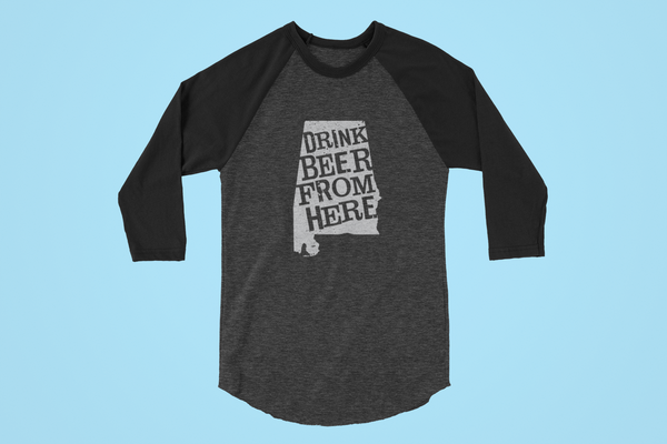 Alabama Drink Beer From Here® - Craft Beer Baseball tee