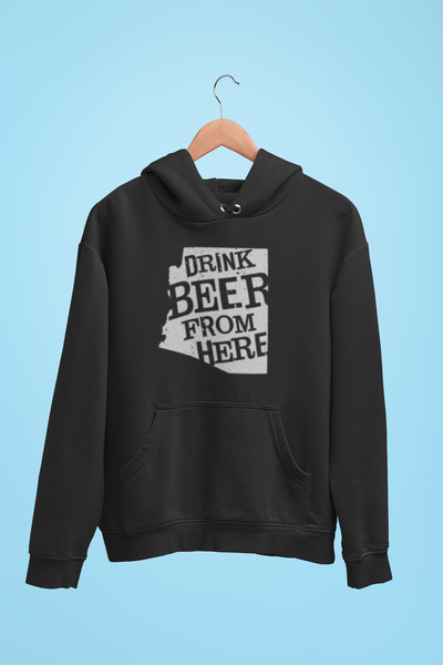 Arizona Drink Beer From Here® - Craft Beer Hoodie