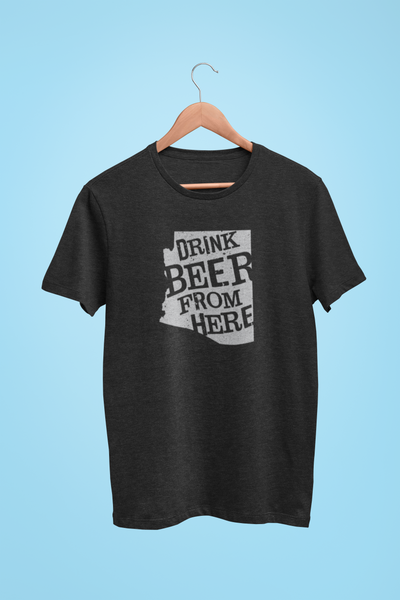 Arizona Drink Beer From Here® - Craft Beer shirt