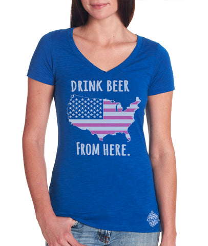 Craft Beer USA- United States- Women's Drink Beer From Here V-neck shirt