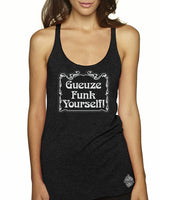 Gueuze Funk Yourself Sour Beer racerback tank- Craft beer shirt