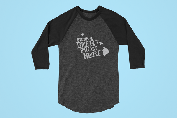 Hawaii Drink Beer From Here® - Craft Beer Baseball tee