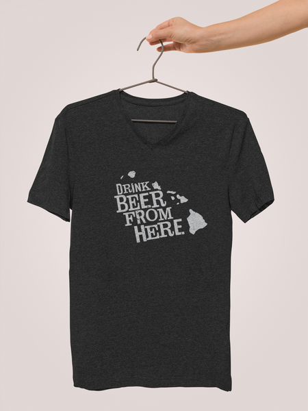 Hawaii Drink Beer From Here® - V-Neck Craft Beer shirt