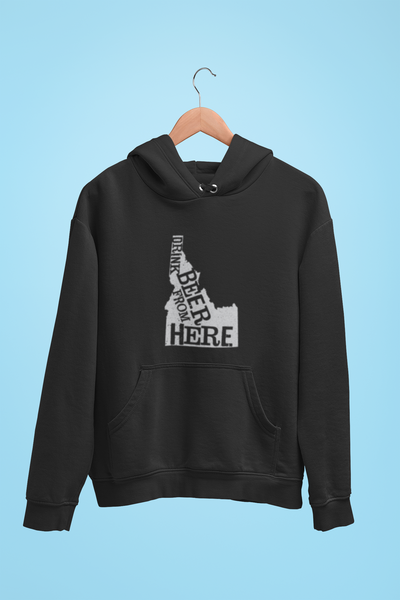 Idaho Drink Beer From Here® - Craft Beer Hoodie