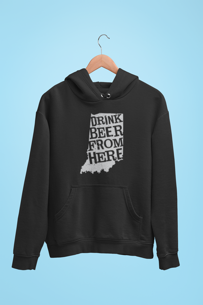 Indiana Drink Beer From Here® - Craft Beer Hoodie