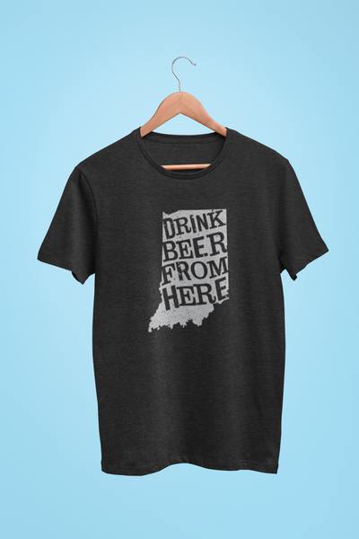 Indiana Drink Beer From Here® - Craft Beer shirt
