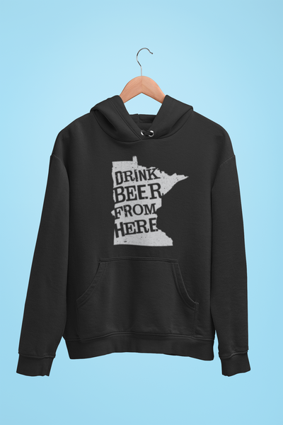 Minnesota Drink Beer From Here® - Craft Beer Hoodie