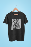 New Mexico Drink Beer From Here® - Craft Beer shirt