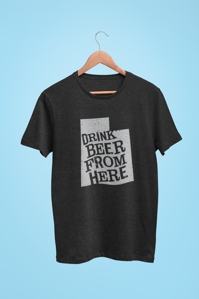 Utah Drink Beer From Here® - Craft Beer shirt