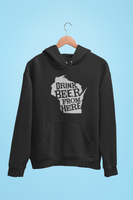 Wisconsin Drink Beer From Here® - Craft Beer Hoodie