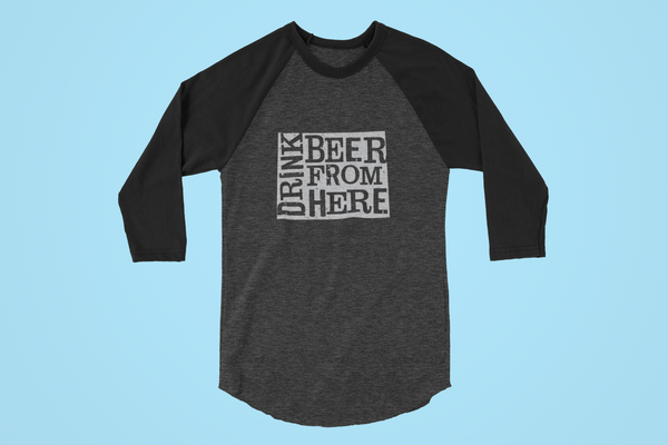 Wyoming Drink Beer From Here® - Craft Beer Baseball tee