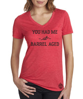 Craft beer shirt- You Had Me at Barrel Aged- Women's v-neck