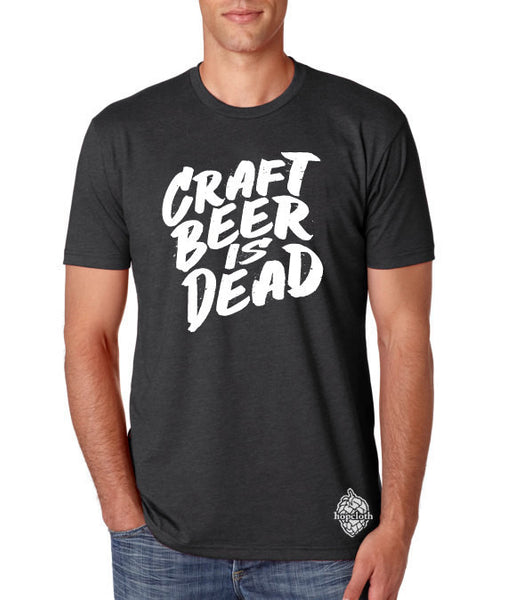 Craft Beer Is Dead! t-shirt