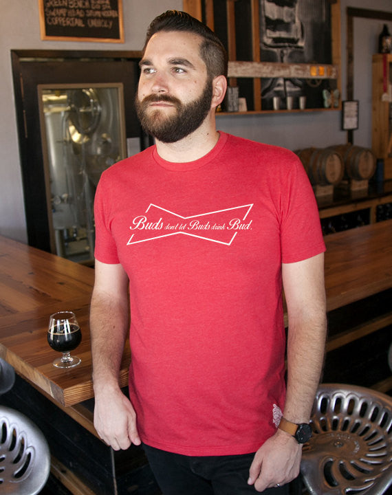 Craft Beer Shirt- Buds don't let Buds drink Bud