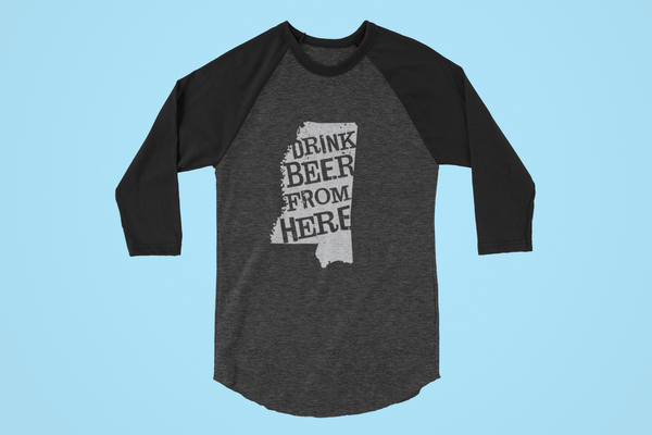 Mississippi Drink Beer From Here® - Craft Beer Baseball tee