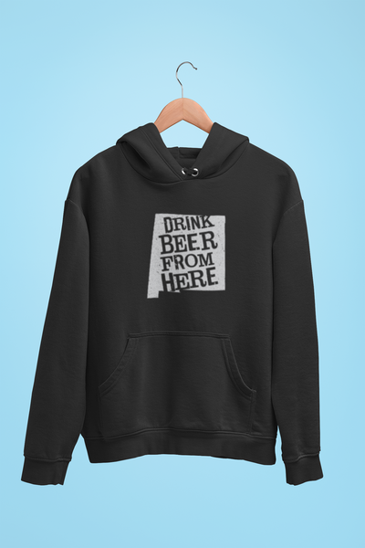 New Mexico Drink Beer From Here® - Craft Beer Hoodie