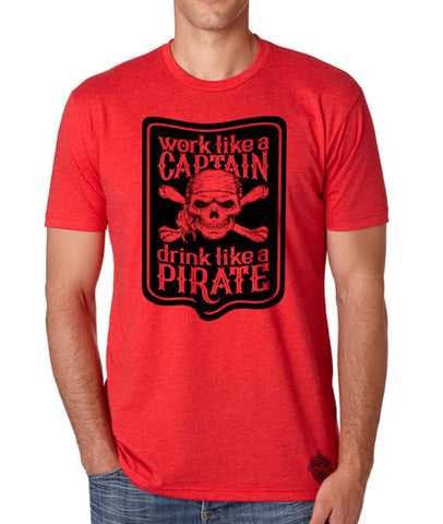 Gasparilla- Work Like a Captain, Drink Like a Pirate shirt