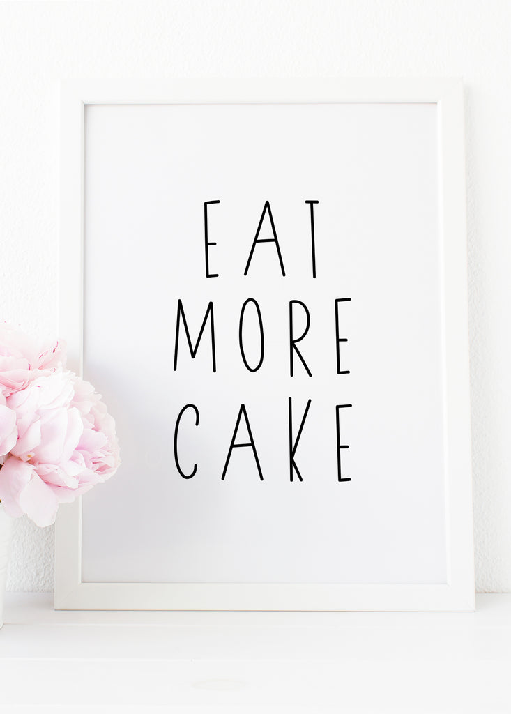eat more cake kitchen printable art