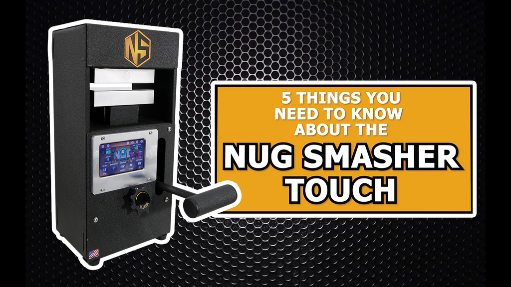 5 Things You Need to Know About the NugSmasher Touch