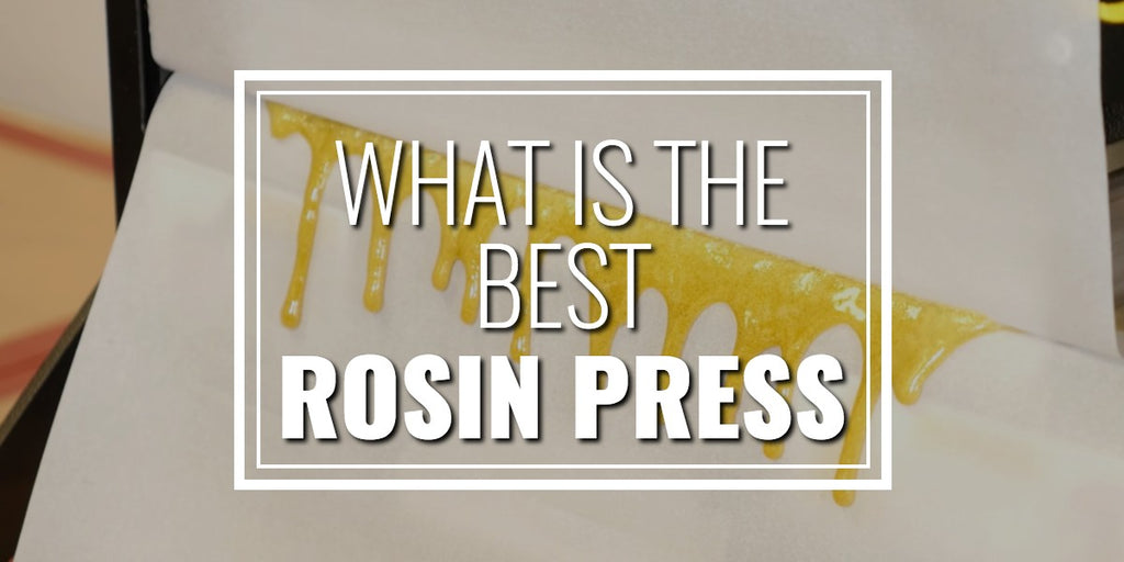 What Is The Best Rosin Press? A Look Into The Best Personal & Commercial Rosin Presses 2018 Edition
