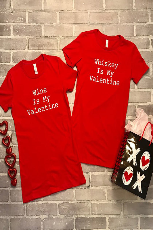 Whiskey and Wine are My Valentine Tees