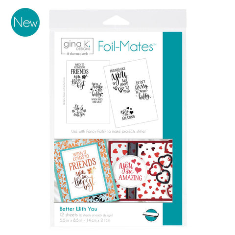 Gina K. Designs Foil-Mates™ Sentiments • Better With You