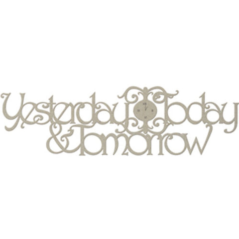 Yesterday Today and Tomorrow Chipboard Title