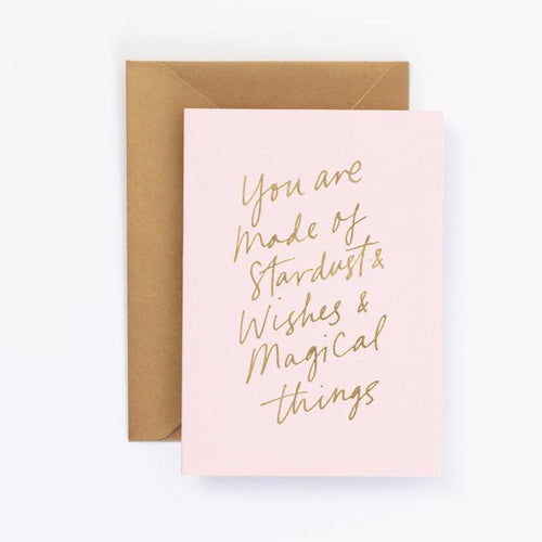 YOU ARE MADE OUT OF STARDUST, WISHES + MAGICAL THINGS