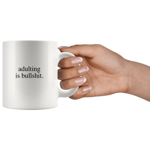 Adulting is bullshit mug - Design Resources