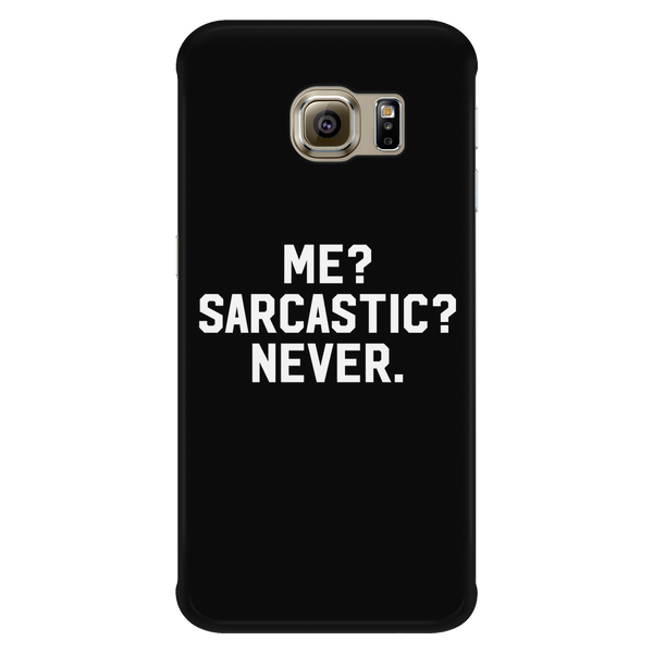 Me? Sarcastic? Never phone case