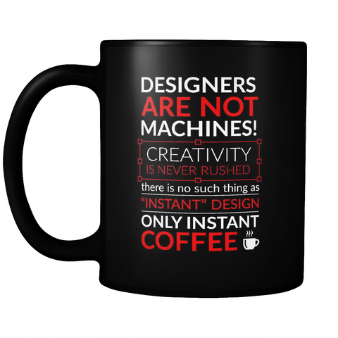Designers are not machines mug
