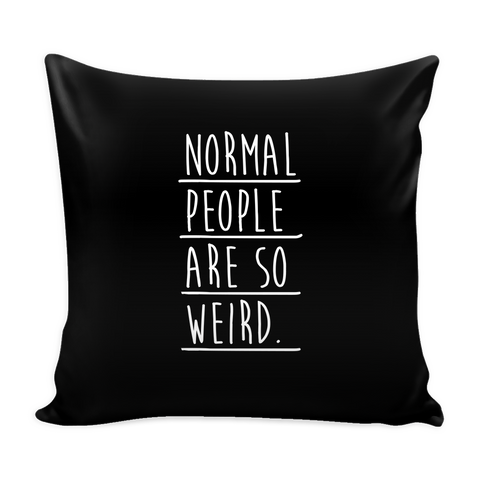 Normal people are so weird pillow - Design Resources