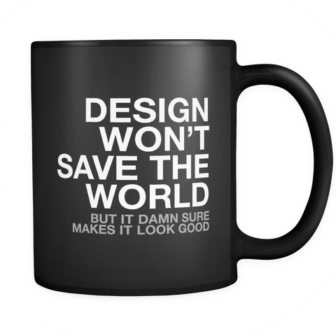 design won't change the world mug - Design Resources