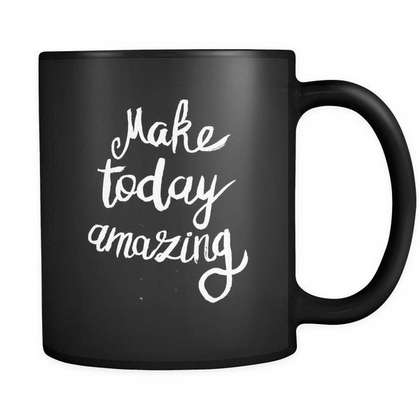 Make today amazing mug - Design Resources