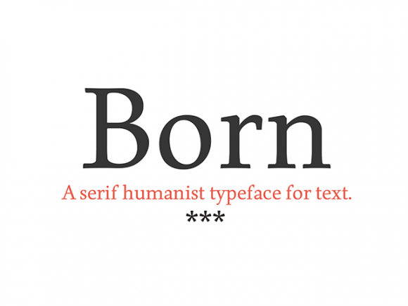 Born: A free serif humanist typeface - Design Resources