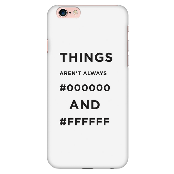 Things Aren't Always #000000 and #ffffff phone case -  - 5