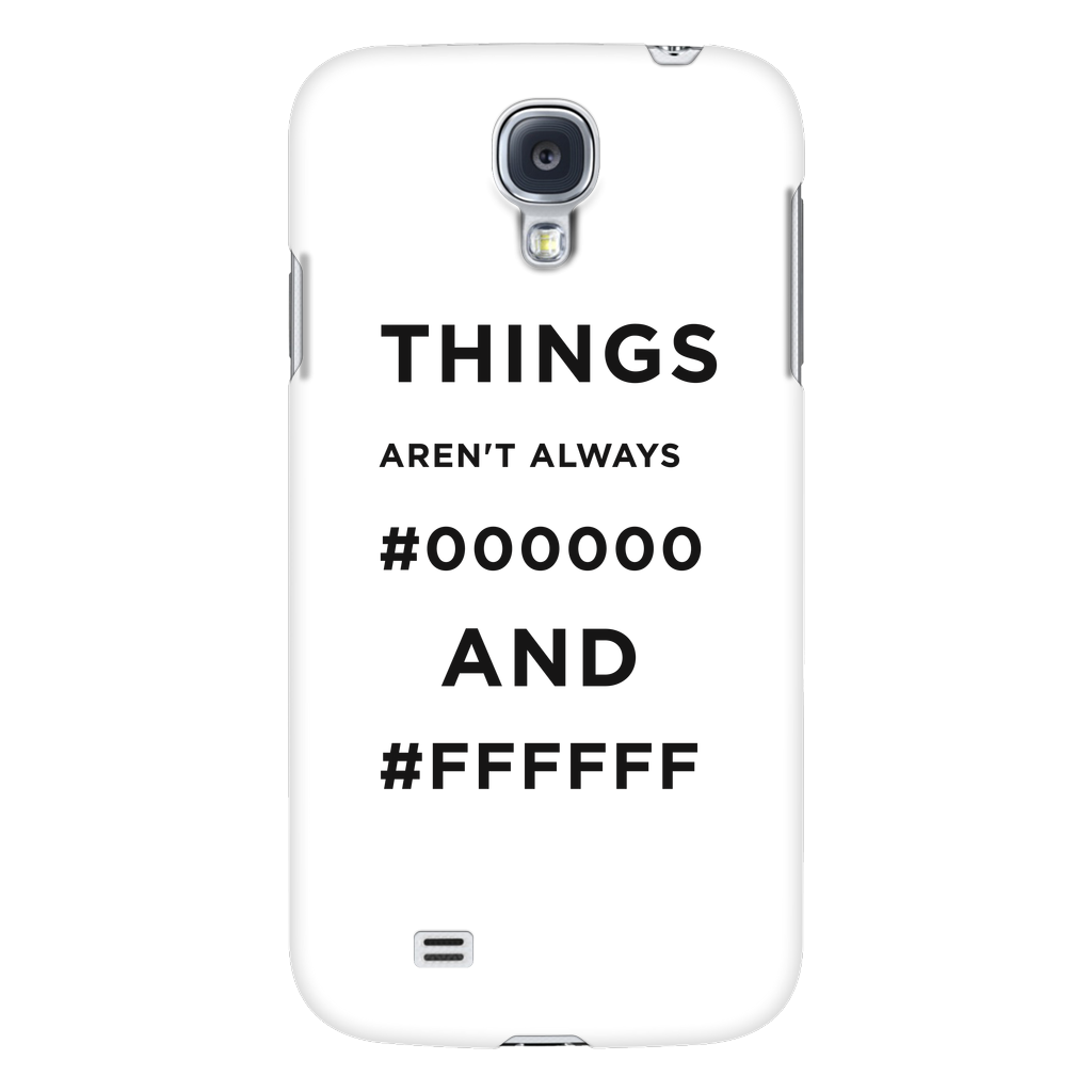 Things Aren't Always #000000 and #ffffff phone case -  - 1