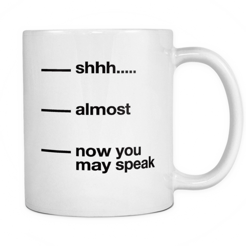 shh now you may speak mug