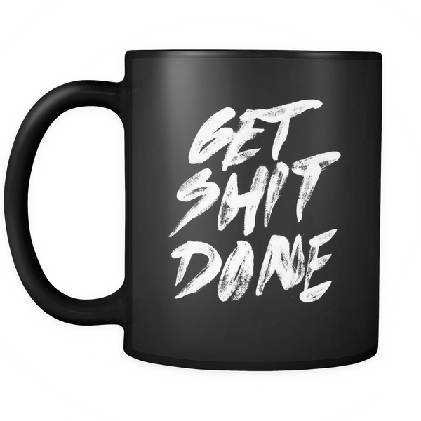 Get shit done mug - Design Resources