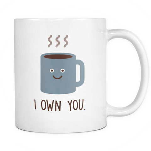 I own you mug - Design Resources