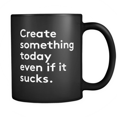 Create something today Mug - Design Resources