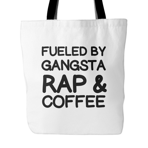 Fueled by gangsta rap and coffee tote bag - Design Resources
