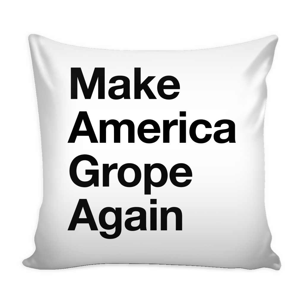 Make America Grope Again Pillow