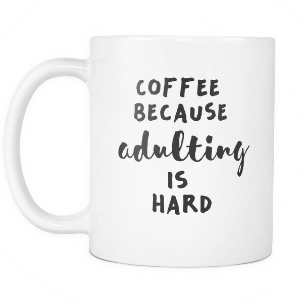 Coffee because adulting is hard. - Design Resources