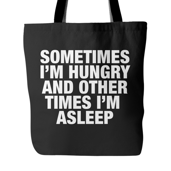 Sometimes I'm hungry and other times i'm sleep tote bag - desket. - 2