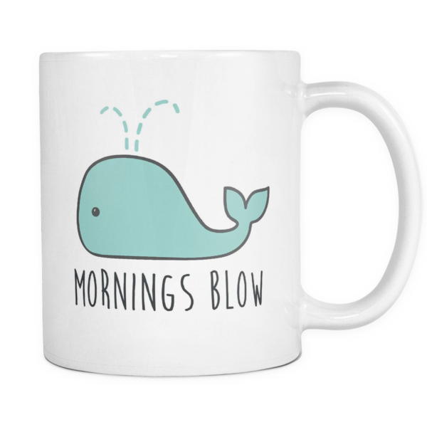 Mornings blow mug - Design Resources