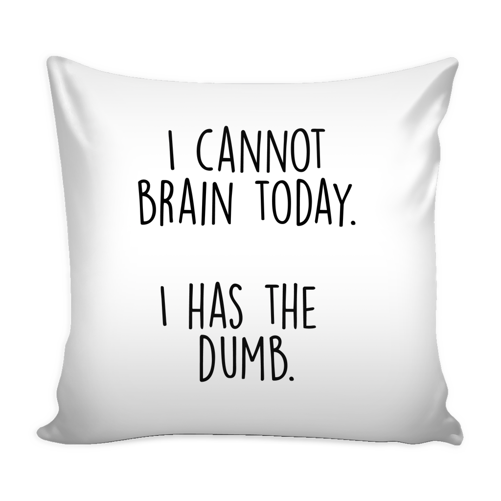 I cannot brain today pillow - Design Resources
