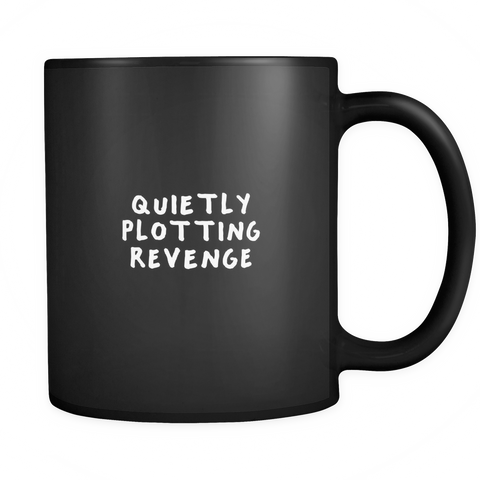 Quietly plotting revenge mug - Design Resources
