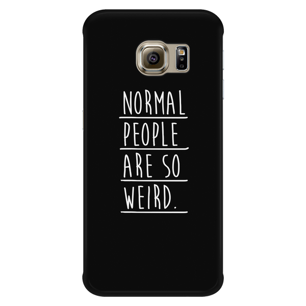 Normal people are so weird phone case - Design Resources